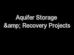 Aquifer Storage & Recovery Projects