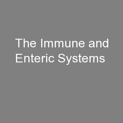The Immune and Enteric Systems