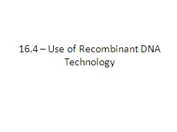 16.4 – Use of Recombinant DNA Technology PowerPoint PPT Presentation
