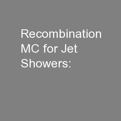 Recombination MC for Jet Showers: