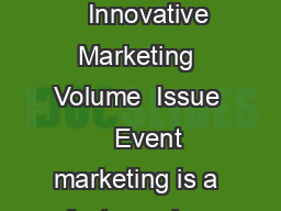Innovative Marketing Volume  Issue    Innovative Marketing Volume  Issue    Event marketing is a fast growing form of marketing communication