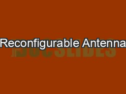 Reconfigurable Antenna PowerPoint PPT Presentation