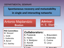 Spontaneous recovery and metastability