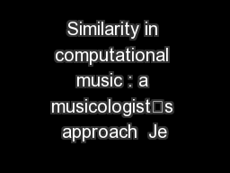 Similarity in computational music : a musicologist's approach  Je