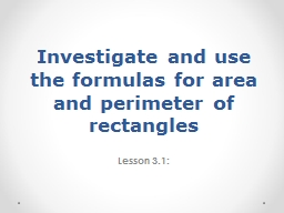 Investigate and use the formulas for area and perimeter
