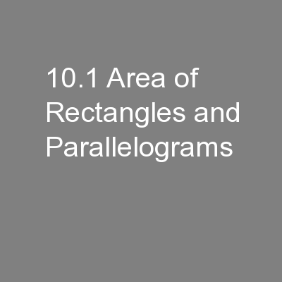 10.1 Area of Rectangles and Parallelograms PowerPoint PPT Presentation
