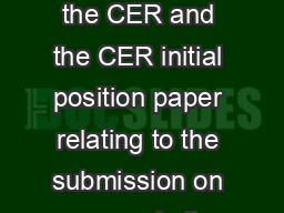 Good morning I was almost bemused reading the BG submission to the CER and the CER initial position paper relating to the submission on your website to be honest I started laughing in incredulity whe PowerPoint PPT Presentation