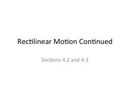 Rectilinear Motion Continued PowerPoint PPT Presentation