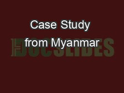 Case Study from Myanmar