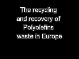 The recycling and recovery of Polyolefins waste in Europe