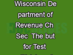 State of Wisconsin De partment of Revenue Ch  Sec  The but for Test  Division of PDF document - DocSlides