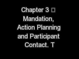 Chapter 3 – Mandation, Action Planning and Participant Contact. T