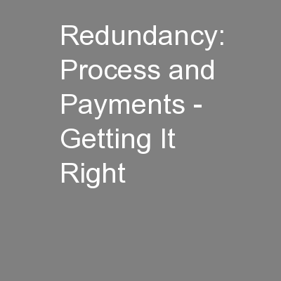 Redundancy: Process and Payments - Getting It Right
