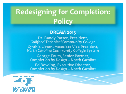 Redesigning for Completion: Policy