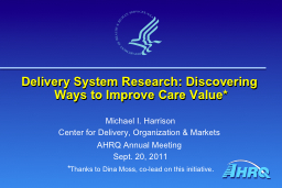Delivery System Research: Discovering Ways to Improve Care