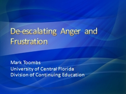 De-escalating Anger and Frustration
