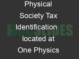 DRAFT BEQUEST WORDING I bequeath or  of my estate to the American Physical Society Tax Identification   located at One Physics Ellipse College Park MD  for  a particular program area such as ducation