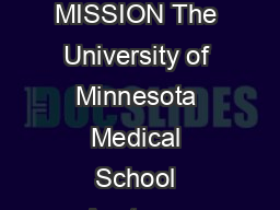 UNIVERSITY OF MINNESOTA ANATOMY BEQUEST PROGRAM DONATION FORM MISSION The University of Minnesota Medical School Anatomy Bequest Program has been developed to ensure the availability of anatomical do