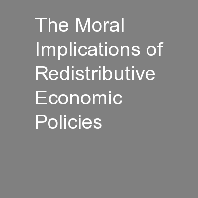 The Moral Implications of Redistributive Economic Policies