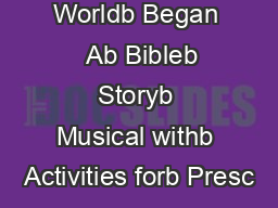 Whenb the Worldb Began   Ab Bibleb Storyb Musical withb Activities forb Presc