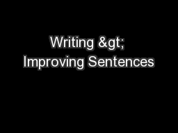 Writing > Improving Sentences PowerPoint PPT Presentation