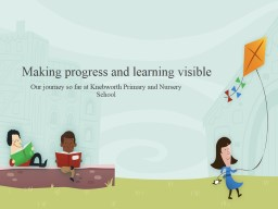 Making progress and learning visible