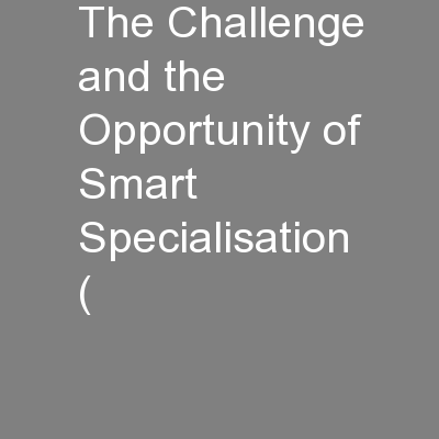 The Challenge and the Opportunity of Smart Specialisation (
