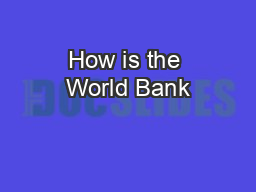 How is the World Bank