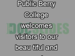Berry College Policies for Rec reational Use by the Public Berry College welcomes visitors to our beau tiful and scenic campus of more than  acres PowerPoint PPT Presentation