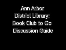 Ann Arbor District Library: Book Club to Go Discussion Guide