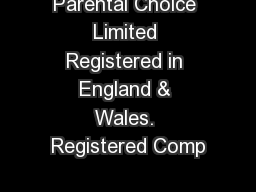 Parental Choice Limited Registered in England & Wales. Registered Comp
