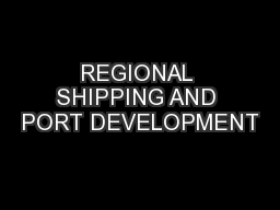 REGIONAL SHIPPING AND PORT DEVELOPMENT
