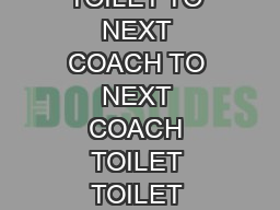 TOILET TOILET TO NEXT COACH TO NEXT COACH TOILET TOILET WASHBASIN WASH