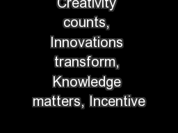 Creativity counts, Innovations transform, Knowledge matters, Incentive