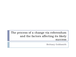 The process of a change via referendum and the factors affe