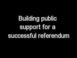 Building public support for a successful referendum