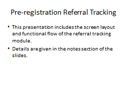 Pre-registration Referral Tracking PowerPoint PPT Presentation