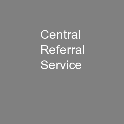 Central Referral Service PowerPoint PPT Presentation