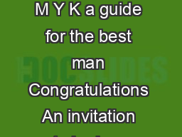 wed di ng essentials wed di ng essentials C M Y K a guide for the best man Congratulations An invitation to be in a wedding party is an honor