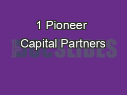 1 Pioneer Capital Partners PowerPoint PPT Presentation