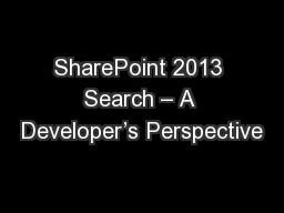 SharePoint 2013 Search – A Developer's Perspective