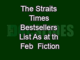 The Straits Times Bestsellers List As at th Feb  Fiction