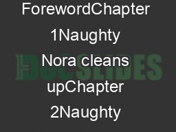 ForewordChapter 1Naughty Nora cleans upChapter 2Naughty Nora discovers
