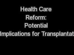 Health Care Reform: Potential Implications for Transplantat