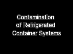 Contamination of Refrigerated Container Systems