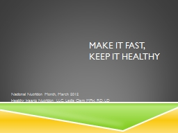 Make it Fast, Keep it Healthy PowerPoint PPT Presentation