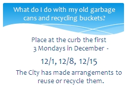 What do I do with my old garbage cans and recycling buckets PowerPoint PPT Presentation