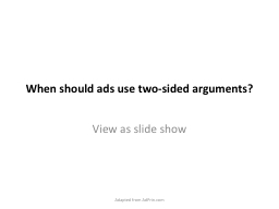 When should ads use two-sided arguments?