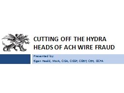 Cutting off the Hydra Heads of ACH Wire Fraud