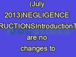 (July 2013)NEGLIGENCE INSTRUCTIONSIntroductionThere are no changes to